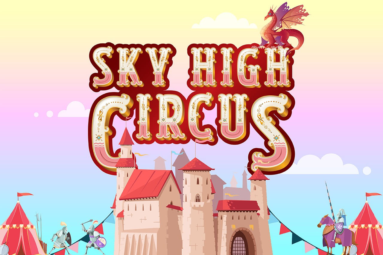 SKY HIGH CIRCUS: FAIRY TALES