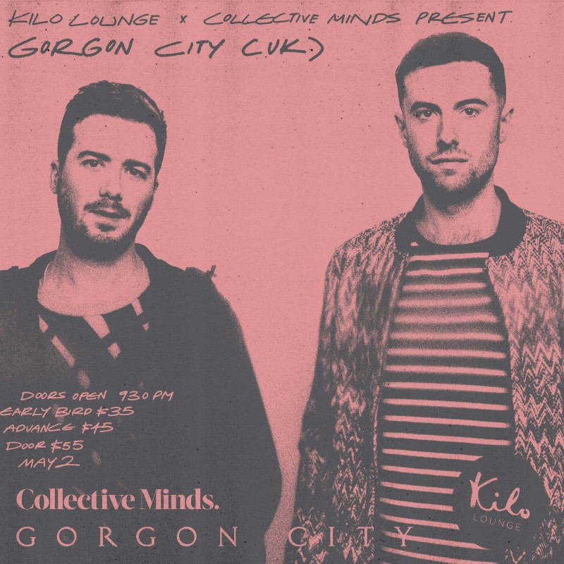 GORGON CITY  presented by Kilo Lounge x Collective Minds