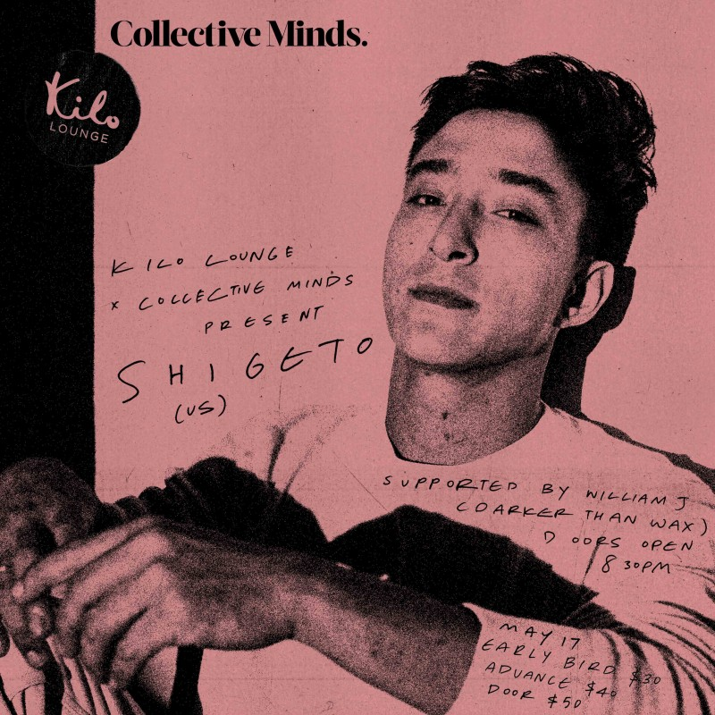 Kilo Lounge x Collective Minds present SHIGETO (US) Supported by William J (Darker Than Wax)