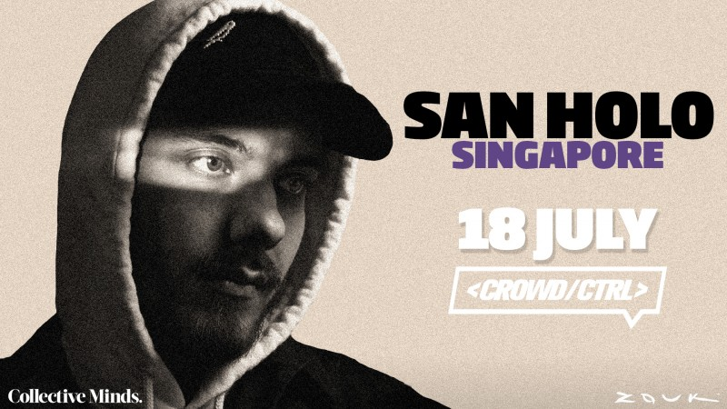 San Holo presented by Collective Minds x Crowd CTRL (ZOUK)