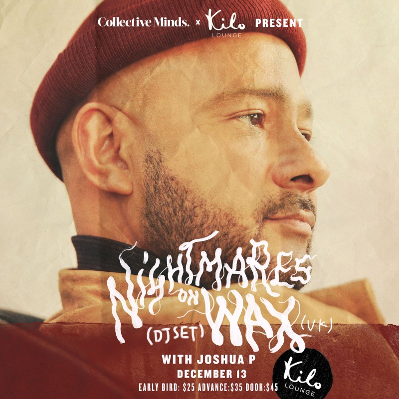 Kilo Lounge x Collective Minds present Nightmares On Wax (UK)
